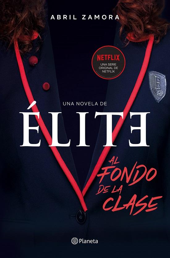 Élite: al fondo de la clase  La primera novela oficial