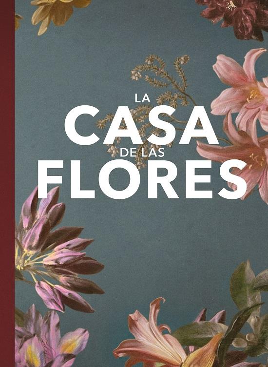 La casa de las flores. El fanbook oficial  Todos los secretos